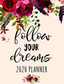 Follow Your Dreams 2020 Planner