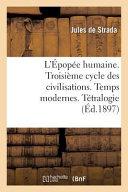 L'Epopee Humaine. Troisieme Cycle Des Civilisations. Temps Modernes. Tetralogie de La Comedie