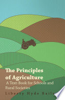 The Principles Of Agriculture A Text Book For Schools And Rural Societies