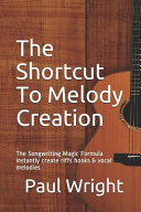The Shortcut to Melody Creation
