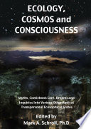Ecology, Cosmos and Consciousness