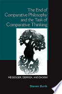 End of Comparative Philosophy and the Task of Comparative Thinking  The