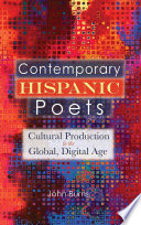 Contemporary Hispanic Poets Cultural Production In The Global Digital Age Student Edition