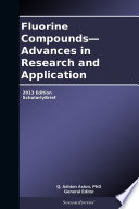 Fluorine Compounds Advances In Research And Application 2013 Edition Book PDF