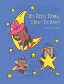 If I Only Knew How to Read Book