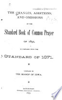 The Changes  Additions  and Omissions of the Standard Book of Common Prayer of 1892 as Compared with the Standard Book of 1871