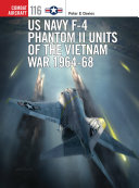 US Navy F 4 Phantom II Units of the Vietnam War 1964 68