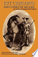 Kit Carson s Own Story of His Life Book