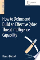 How to Define and Build an Effective Cyber Threat Intelligence Capability Book