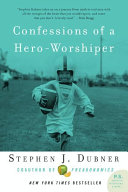 Confessions of a Hero-Worshiper