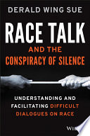 """Race Talk and the Conspiracy of Silence: Understanding and Facilitating Difficult Dialogues on Race"" by Derald Wing Sue"