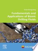 Fundamentals and Applications of Bionic Drilling Fluids Book