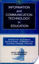 Information And Communication Technology In Education Interactive Multi Media Instructional Strategies For Teaching Learning Process