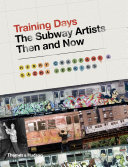 Training Days: The Subway Artists Then and Now