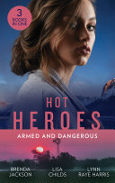 Hot Heroes: Armed And Dangerous: Bane (The Westmorelands) / Beauty and the Bodyguard / Captive but Forbidden