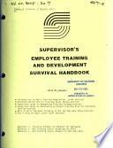 Supervisor s Employee Training and Development Survival Handbook