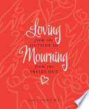 Loving from the Outside In  Mourning from the Inside Out Book PDF