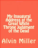 Pdf My Inaugural Address at the Great White Throne Judgment of the Dead