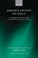 Jerome's Epitaph on Paula: A Commentary on the Epitaphium ...
