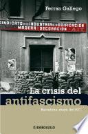La crisis del antifascismo  : Barcelona, mayo de 1937