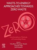 Waste to Energy Approaches Towards Zero Waste