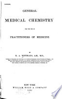 General Medical Chemistry for the Use of Practitioners of Medicine