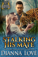 Stalking His Mate: League of Gallize Shifters Pdf/ePub eBook