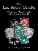 The Law School Gamble