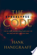 The Apocalypse Code  : Find Out What the Bible REALLY Says About the End Times... and Why It Matters Today
