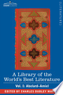 A Library Of The World S Best Literature Ancient And Modern Vol I Forty Five Volumes Abelard Amiel