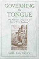 Governing The Tongue : The Politics of Speech in Early New England: ...