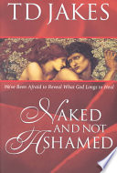 """""""Naked and Not Ashamed"""" by T. D. Jakes"""