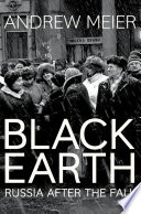 Black Earth  A journey through Russia after the fall