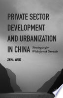 Private Sector Development and Urbanization in China Book