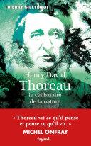 Henry David Thoreau, le célibataire de la nature [Pdf/ePub] eBook