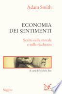 Economia dei sentimenti. Scritti sulla morale e sulla ricchezza