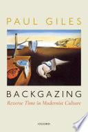 Backgazing: Reverse Time in Modernist Culture