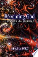 Becoming God Book