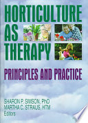 Horticulture as Therapy  : Principles and Practice