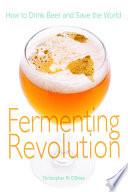 Fermenting Revolution