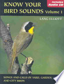 Know Your Bird Sounds: Songs and calls of yard, garden, and city birds