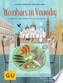 Weinbars in Venedig  : Kulinarische Spaziergänge und Originalrezepte