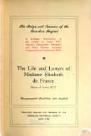 The Life and Letters of Madame Elisabeth de France  Sister of Louis XVI