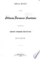 Annual Report of the Illinois Farmers  Institute