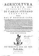 Agricoltura nuova, e casa di villa, di Carlo Stefano Francese, tradotta dal Kr Hercole Cato... [Sonnetti da G. Benalio, incerto, L. Malmignato]