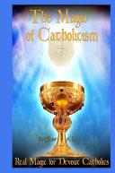 The Magic of Catholicism
