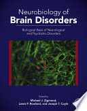 """""""Neurobiology of Brain Disorders: Biological Basis of Neurological and Psychiatric Disorders"""" by Michael J. Zigmond, Joseph T. Coyle, Lewis P. Rowland"""