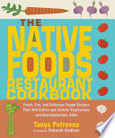 """The Native Foods Restaurant Cookbook"" by Tanya Petrovna, Native Foods (Restaurant)"