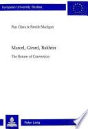 Marcel, Girard, Bakhtin