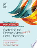 Study Guide for Psychology to Accompany Neil J  Salkind s Statistics for People Who  Think They  Hate Statistics Book
